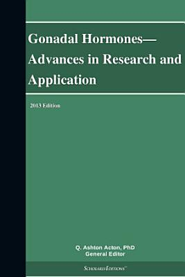 Gonadal Hormones   Advances in Research and Application  2013 Edition PDF