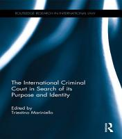 The International Criminal Court in Search of its Purpose and Identity PDF