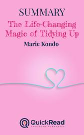 Summary Of  The Life Changing Magic Of Tidying Up  By Marie Kondo   Free Book By QuickRead Com