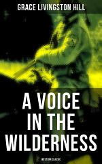 A Voice in the Wilderness (Western Classic)