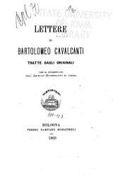 Lettere di Bartolomeo Cavalcanti: tratte dagli originali, che si conservano nell'Archivio governativo di Parma, Volume 101,Edizione 3