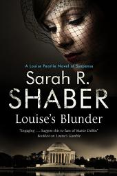 Louise's Blunder: A 1940s spy thriller set in wartime Washington