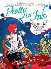 Pretty In Ink: A Tattoo Shop Mystery
