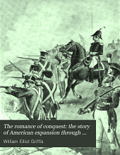 The Romance of Conquest: The Story of American Expansion Through Arms and Diplomacy