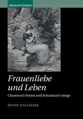 Frauenliebe und Leben: Chamisso's Poems and Schumann's Songs