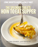 The Splendid Table s  how to Eat Supper PDF