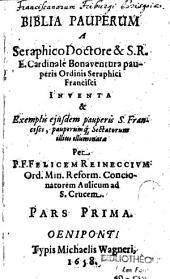 Biblia pauperum a ...inventa et exemplis ejusdem pauperis S. Francisci ...illuminata
