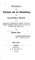 Geschichte des Ursprungs und der Entwickelung des franz  sischen Volkes  oder  Darstellung der vornehmsten Ideen und Fakten PDF