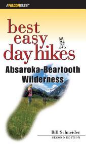 Best Easy Day Hikes Absaroka-Beartooth Wilderness: Edition 2