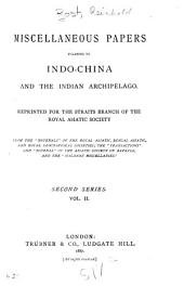 Miscellaneous Papers Relating to Indo-China and the Indian Archipelago: Volume 2