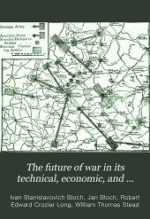 The Future of War in Its Technical, Economic, and Political Relations