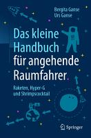 Das kleine Handbuch f  r angehende Raumfahrer PDF