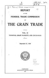 Report of the Federal Trade Commission on the Grain Trade: Volume 2