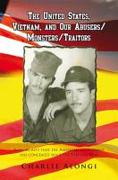 The United States  Vietnam  and Our Abusers Monsters Traitors PDF