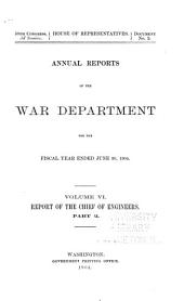 Annual Report of the Chief of Engineers to the Secretary of War for the Year ...: Part 6