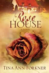 Rose House: A Novel