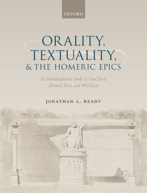 Orality  Textuality  and the Homeric Epics PDF