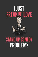 I Just Freakin  Love Stand Up Comedy