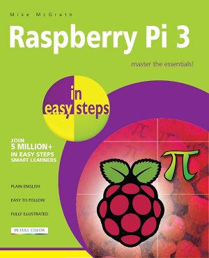 Raspberry Pi 3 in easy steps PDF