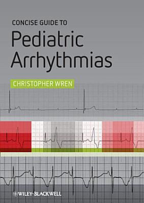 Concise Guide to Pediatric Arrhythmias