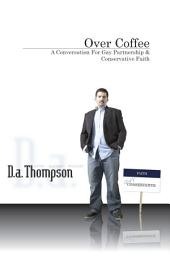 Over Coffee: A Conversation for Gay Partnership & Conservative Faith