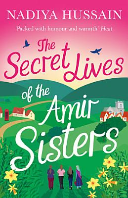 The Secret Lives of the Amir Sisters  the ultimate heart warming read for 2018