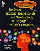 Can You Hear Me Now: Applying Brain Research and Technology to Engage Today's Students