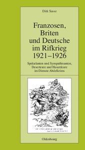 Franzosen, Briten und Deutsche im Rifkrieg 1921-1926: Spekulanten und Sympathisanten, Deserteure und Hasardeure im Dienste Abdelkrims