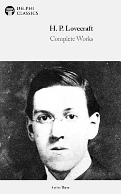 Delphi Complete Works of H  P  Lovecraft  Illustrated