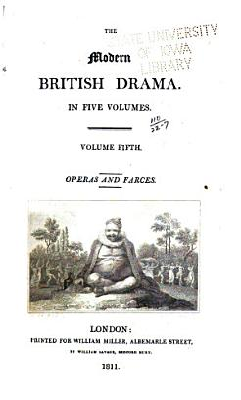 The Modern British Drama  Operas and farces