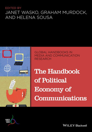 The Handbook of Political Economy of Communications PDF