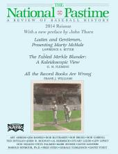 The National Pastime: A Review of Baseball History: Premiere Issue Digital Re-Issue