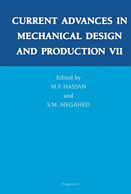 Current Advances in Mechanical Design and Production VII PDF
