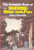 The Complete Book of Tanning Skins and Furs PDF