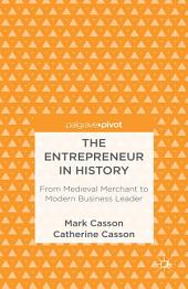 The Entrepreneur in History: From Medieval Merchant to Modern Business Leader