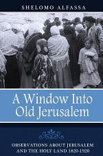 A Window Into Old Jerusalem