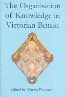The Organisation of Knowledge in Victorian Britain PDF