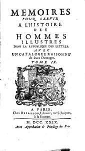 Mémoires pour servir à l'histoire des hommes illustres dans la république des lettres, avec un catalogue raisonné de leurs ouvrages: Volume9