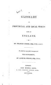 A Glossary of Provincial and Local Words Used in England: Volume 1