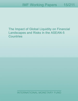The Impact of Global Liquidity on Financial Landscapes and Risks in the ASEAN 5 Countries PDF