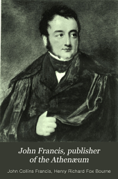 John Francis, Publisher of the Athenæum: A Literary Chronicle of Half a Century, Volume 2