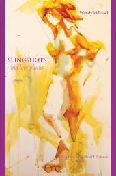 Slingshots and Love Plums - Poems