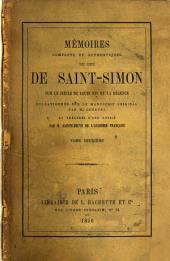 Mʹemoirs complets et authentiques du duc de Saint-Simon sur le siècle du Louis XIV et la rʹegence: Volume2