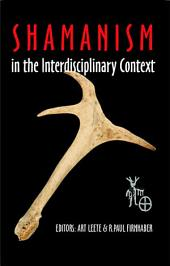 Shamanism in the Interdisciplinary Context