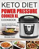 Keto Power Pressure Cooker XL Recipes Cookbook