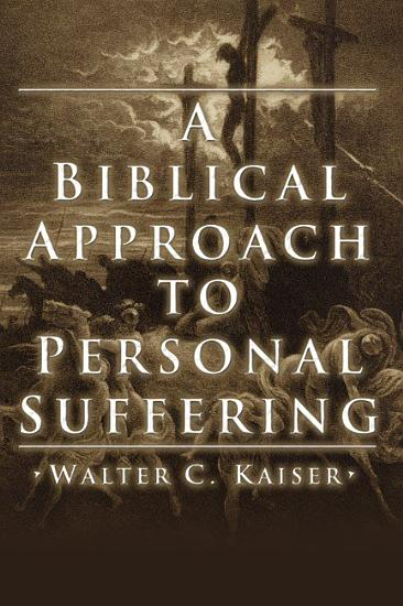 A Biblical Approach to Personal Suffering PDF