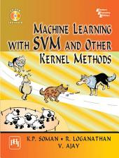 Machine Learning with SVM and Other Kernel Methods