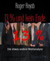 13 % und kein Ende: Die etwas andere Wahlanalyse