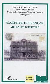 Algériens et français mélanges d'histoire