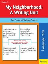 My Neighborhood: A Writing Unit: The Personal Writing Coach